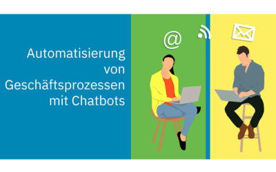 Automatisierung von Geschäftsprozessen mit Chatbots